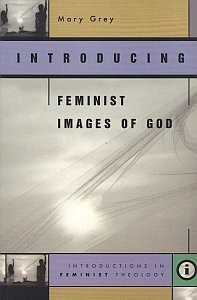 Introducing Feminist Images of God (Introductions in Feminist Theology Series) (Paperback)