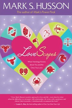 LoveScopes: What Astrology Knows about You and the Ones You Love [Paperback]
