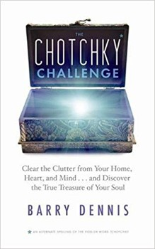 Chotchky Challenge: Clear the Clutter from Your Home, Heart, and Mind...and Discover the True Treasure of Your Soul [Paperback]