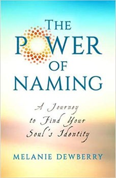 Power of Naming, The: A Journey toward Your Soul's Indigenous Nature [Paperback]