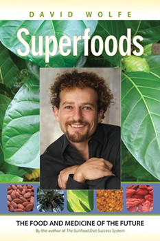 Superfoods: The Food and Medicine of the Future [Paperback]