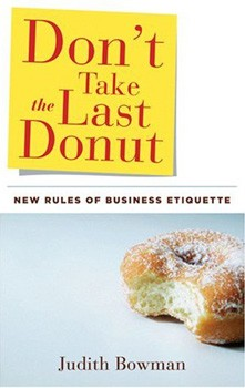 Don't Take the Last Donut: New Rules of Business Etiquette [Hardcover]
