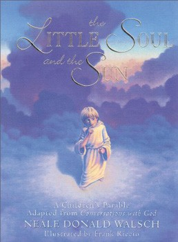 Little Soul and the Sun, The: A Children's Parable [Hardcover]