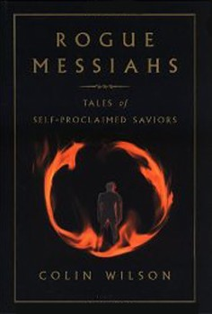 Rogue Messiahs: Tales of Self-Proclaimed Saviors [Hardcover]