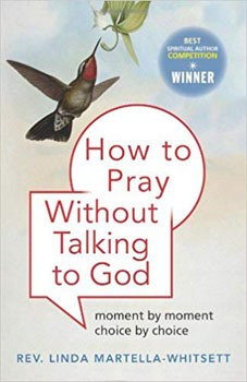 How To Pray Without Talking to God: Moment by Moment, Choice by Choice [Paperback]