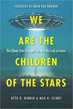 We Are the Children of the Stars: The Classic that Changed the Way We Look at Aliens [Paperback]