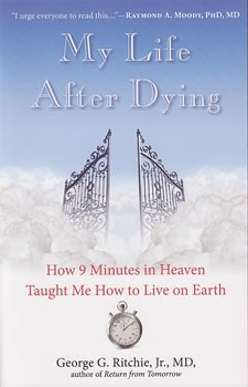My Life After Dying: How 9 Minutes in Heaven Taught Me How to Live on Earth [Paperback] (DMGD)