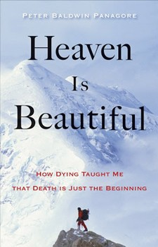 Heaven Is Beautiful: How Dying Taught Me That Death Is Just the Beginning [Paperback] [DMGD]