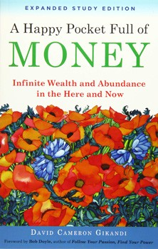 A Happy Pocket Full of Money, Expanded Study Edition: Infinite Wealth and Abundance in the Here and Now [Paperback]