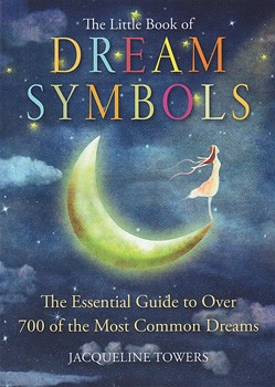 Little Book of Dream Symbols, The: The Essential Guide to Over 700 of the Most Common Dreams [Paperback]