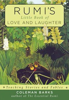 Rumi's Little Book of Love and Laughter: Teaching Stories and Fables [Paperback]
