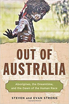 Out of Australia: Aborigines, the Dreamtime, and the Dawn of the Human Race [Paperback]