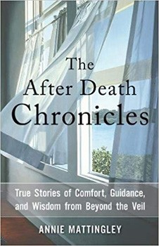 After Death Chronicles, The: True Stories of Comfort, Guidance, and Wisdom from Beyond the Veil [Paperback]