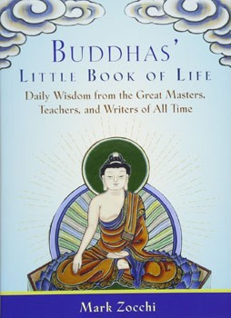 Buddhas' Little Book of Life: Daily Wisdom from the Great Masters, Teachers, and Writers of All Time [Paperback]