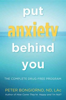 Put Anxiety Behind You: The Complete Drug-Free Program [Paperback] (DMGD)