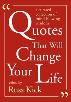 Quotes That Will Change Your Life: A Curated Collection of Mind-Blowing Wisdom [Paperback][DMGD]
