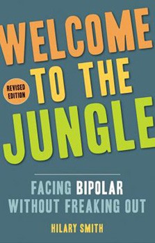 Welcome to the Jungle, Revised Edition: Facing Bipolar Without Freaking Out [Paperback]