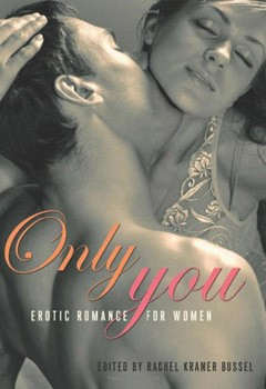 Only You: Erotic Romance for Women [Paperback]