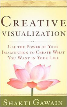 Creative Visualization: Use the Power of Your Imagination to Create What You Want in Your Life [Paperback]
