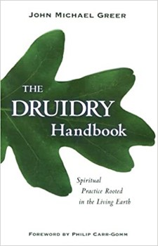 Druidry Handbook, The: Spiritual Practice Rooted in the Living Earth [Paperback]