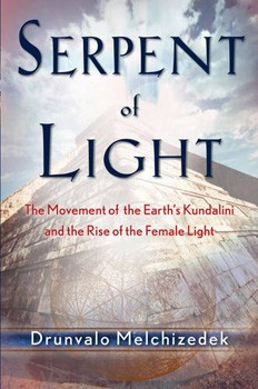 Serpent of Light: Beyond 2012 - The Movement of the Earth's Kundalini and the Rise of the Female Light, 1949 to 2013 [Paperback]