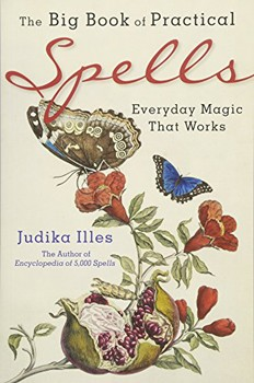 Big Book of Practical Spells, The: Everyday Magic That Works [Paperback]