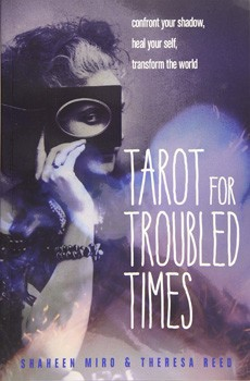 Tarot for Troubled Times: Confront Your Shadow, Heal Your Self & Transform the World [Paperback]