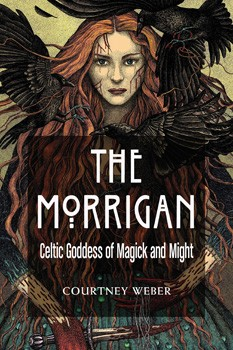 Morrigan, The: Celtic Goddess of Magick and Might [Paperback]