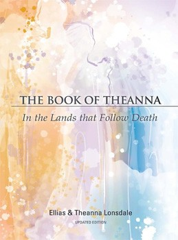 Book of Theanna, The:  In the Lands that Follow Death (Updated Edition)