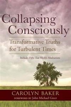 Collapsing Consciously: Transformative Truths for Turbulent Times (Sacred Activism) [Paperback]