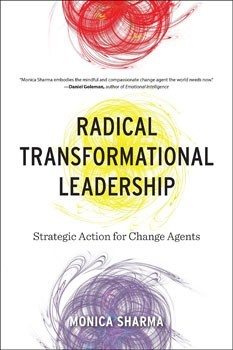 Radical Transformational Leadership: Strategic Action for Change Agents [Paperback]