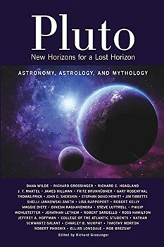 Pluto: New Horizons for a Lost Horizon: Astronomy, Astrology, and Mythology [Paperback]