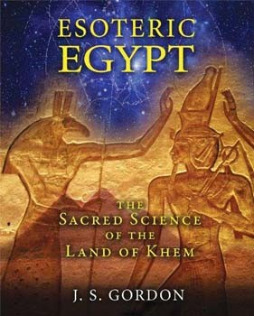 Esoteric Egypt: The Sacred Science of the Land of Khem [Paperback] [DMGD]
