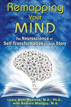 Remapping Your Mind: The Neuroscience of Self-Transformation through Story [Paperback]