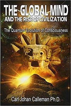 Global Mind and the Rise of Civilization, The: The Quantum Evolution of Consciousness [Paperback]
