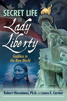 Secret Life of Lady Liberty, The: Goddess in the New World [Paperback]