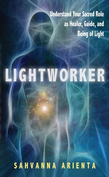 Lightworker: Understand Your Sacred Role as Healer, Guide, and Being of Light [Paperback]