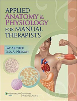 Applied Anatomy & Physiology for Manual Therapists 1st Edition