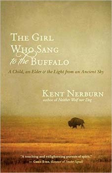 Girl Who Sang to the Buffalo, The: A Child, an Elder, and the Light from an Ancient Sky [Paperback]
