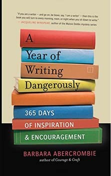 A Year of Writing Dangerously: 365 Days of Inspiration and Encouragement [Paperback]