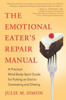 Emotional Eater's Repair Manual, The: A Practical Mind-Body-Spirit Guide for Putting an End to Overeating and Dieting [Paperback] [DMGD]