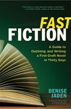 Fast Fiction: A Guide to Outlining and Writing a First-Draft Novel in Thirty Days [Paperback] [DMGD]
