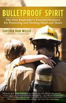Bulletproof Spirit: The First Responder's Essential Resource for Protecting and Healing Mind and Heart [Paperback][DMGD]