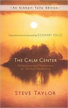 Calm Center, The: Reflections and Meditations for Spiritual Awakening (An Eckhart Tolle Edition) [Hardcover]
