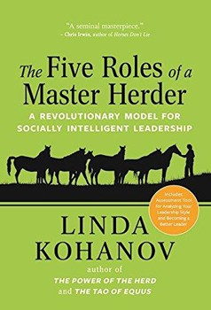 Five Roles of a Master Herder, The: A Revolutionary Model for Socially Intelligent Leadership [Hardcover] (DMGD)