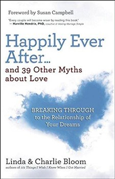 Happily Ever After...and 39 Other Myths about Love: Breaking Through to the Relationship of Your Dreams [Paperback]