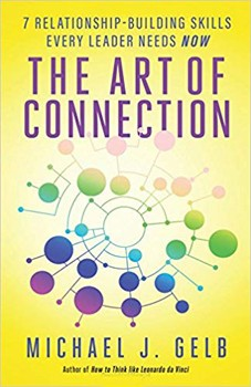 Art of Connection, The: 7 Relationship-Building Skills Every Leader Needs Now [Paperback]