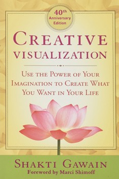 Creative Visualization: Use the Power of Your Imagination to Create What You Want in Your Life [40th Anniversary] [Paperback]