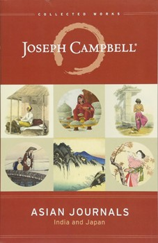 Asian Journals: India and Japan (The Collected Works of Joseph Campbell) [Paperback]