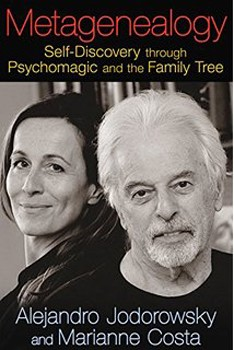 Metagenealogy: Self-Discovery through Psychomagic and the Family Tree [Paperback]